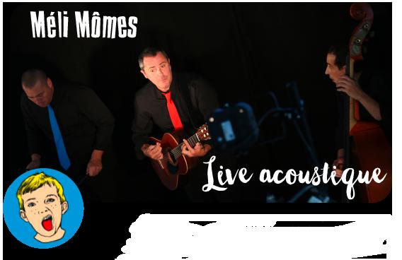 Méli Mômes - Live acoustique